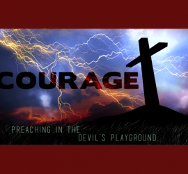 140828_Courage-Preaching-in-the-Devils-Playgroundblog_750x423